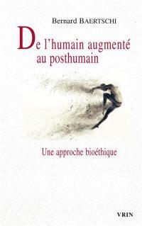 De l'humain augmenté au posthumain
