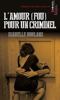 L'amour (fou) pour un criminel