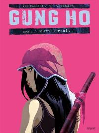 Gung Ho. Volume 2, Court-circuit