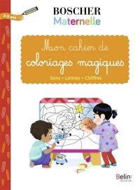 Mon cahier de coloriages magiques : sons, lettres, chiffres : 3-5 ans