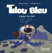 Tilou Bleu, Tilou Bleu a peur du noir