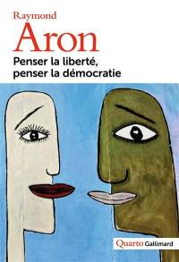 Penser la liberté, penser la démocratie