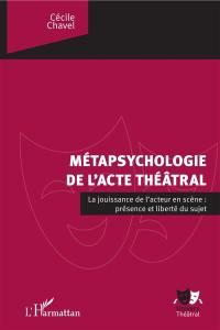 Métapsychologie de l'acte théatral