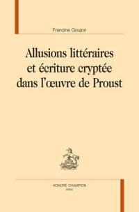 Allusions littéraires et écriture cryptée dans l'oeuvre de Proust