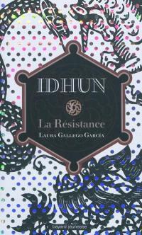 Idhun. Volume 1, La résistance
