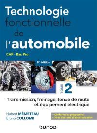 Technologie fonctionnelle de l'automobile. Volume 2, Transmission, freinage, tenue de route et équipement électrique