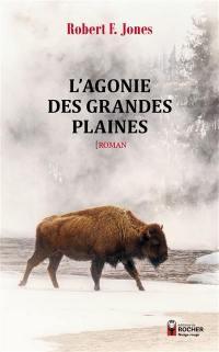 L'agonie des grandes plaines