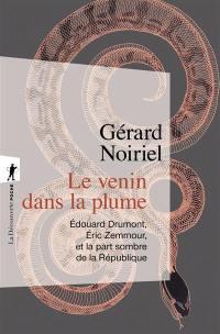 Le venin dans la plume : Edouard Drumont, Eric Zemmour, et la part sombre de la République
