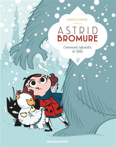 Astrid Bromure, Comment refroidir le yéti, Vol. 5