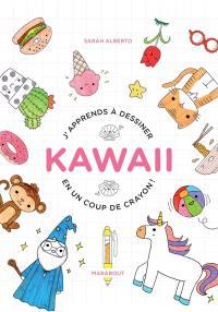 J'apprends à dessiner kawaii en un coup de crayon !