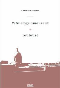 Petit éloge amoureux de Toulouse