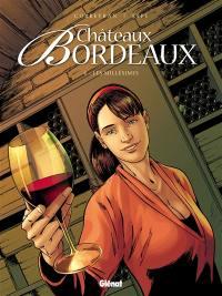 Châteaux Bordeaux. Volume 4, Les millésimes