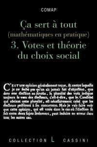 Ca sert à tout. Volume 3, Votes et théorie du choix social
