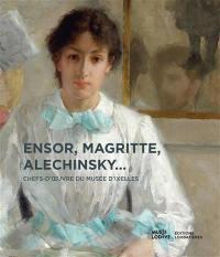 Ensor, Magritte, Alechinsky...