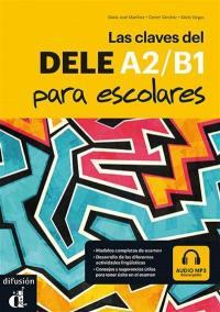 Las claves del DELE para escolares : A2-B1