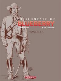 La jeunesse de Blueberry tomes 10 & 11