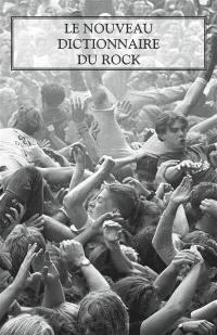 Le nouveau dictionnaire du rock