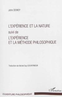 L'expérience et la nature; Suivi de L'expérience et la méthode philosophique