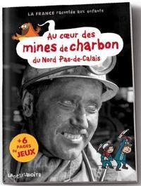 Au coeur des mines de charbon du Nord-Pas-de-Calais