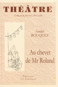 Au chevet de Mr Roland