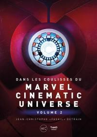 Dans les coulisses du Marvel Cinematic Universe. Volume 2,