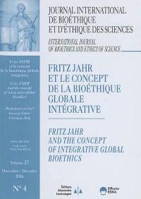 Journal international de bioéthique et d'éthique des sciences. n° 4 (2016), Fritz Jahr et le concept de la bioéthique globale intégrative