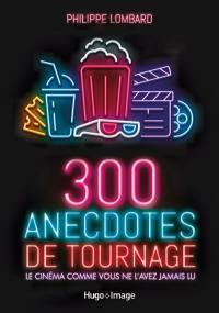 300 anecdotes de tournage