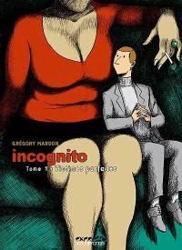 Incognito. Volume 1, Victimes parfaites