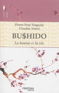 Bushido. Volume 1, La bourse et la vie