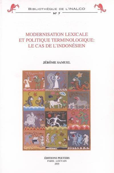 Modernisation lexicale et politique terminologique : le cas de l'indonésien