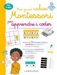 Mon grand cahier Montessori pour apprendre à coder