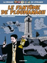 La brigade de l'étrange. Volume 1, Le fantôme de Ploumanach