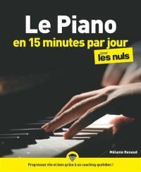 Le piano en 15 minutes par jour pour les nuls