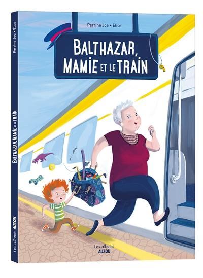Balthazar, mamie et le train