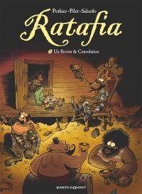 Ratafia. Volume 7, Un besoin de consolation