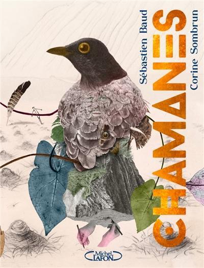 Chamanes : voyage au coeur de la nature