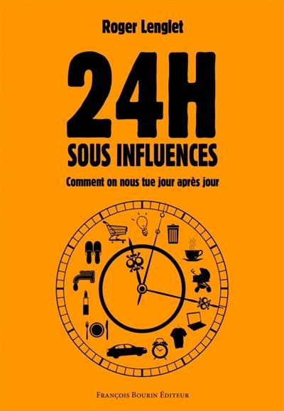 24 heures sous influences
