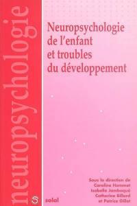 Neuropsychologie de l'enfant et troubles du développement