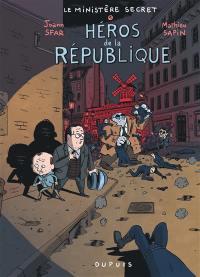 Le ministère secret. Volume 1, Héros de la République