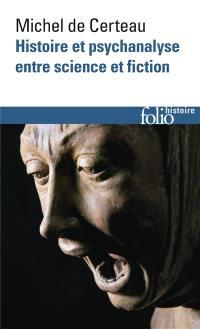 Histoire et psychanalyse entre science et fiction. Précédé de Un chemin non tracé