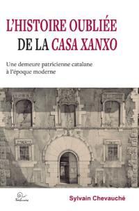 L'histoire oubliée de la Casa Xanxo