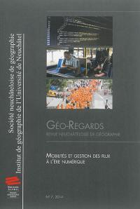 Géo-regards. n° 7, Mobilités et gestion des flux à l'ère numérique