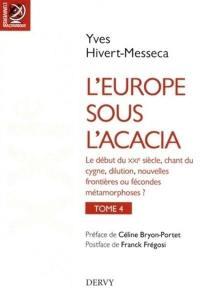 L'Europe sous l'acacia. Volume 4, Le XXIe siècle (premières décennies)