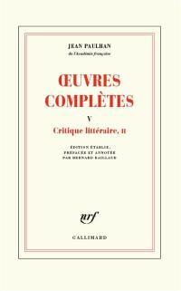 Oeuvres complètes. Volume 5, Critique littéraire, II