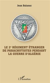 Le 2e régiment étranger de parachutistes pendant la guerre d'Algérie