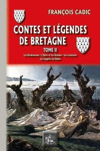 Contes et légendes de Bretagne. Volume 2, Les bienheureux, l'enfer et les démons, les revenants, les suppôts du diable
