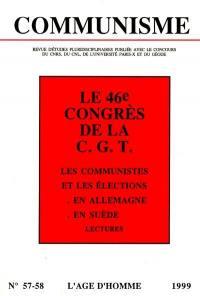 Communisme. n° 57-58, La CGT à l'occasion de son 46e Congrès