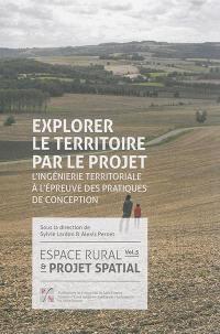 Espace rural et projet spatial. Volume 5, Explorer le territoire par le projet