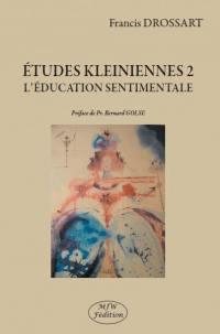 Etudes kleiniennes. Volume 2, L'éducation sentimentale