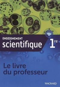 Enseignement scientifique 1re : le livre du professeur